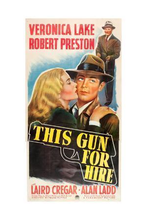 THIS GUN FOR HIRE, poster art: from left: Veronica Lake, Alan Ladd, Robert Preston, 1942.
