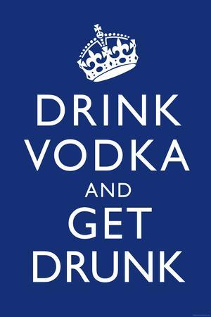 Drink Vodka and Get Drunk Plastic Sign