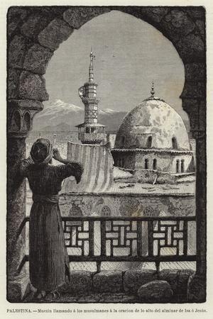 Palestina, Muezin Llamando a Los Musulmanes a La Oracion De Lo Alto Del Alminar De Isa O Jesus