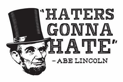 Haters Gonna Hate Snorg Tees Plastic Sign