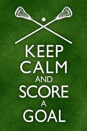 Keep Calm and Score a Goal Lacrosse Plastic Sign