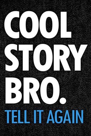 Cool Story Bro Tell It Again Humor Plastic Sign