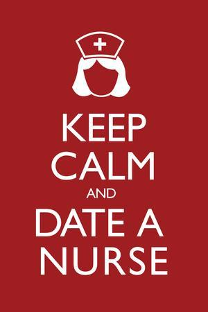 Keep Calm and Date a Nurse Plastic Sign