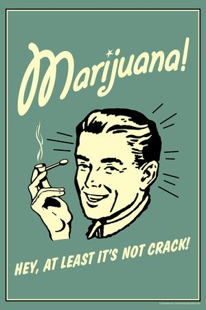 Marijuana Hey At Least It's Not Crack Funny Retro Plastic Sign