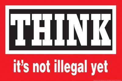 Think It's Not Illegal Yet Funny Plastic Sign