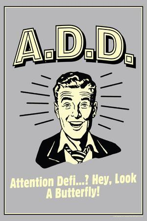 A.D.D. Attention Deficit Disorder Funny Retro Plastic Sign