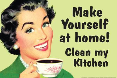 Make Yourself at Home Clean My Kitchen Funny Plastic Sign