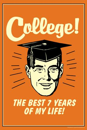 College Best 7 Years Of My Life Funny Retro Plastic Sign
