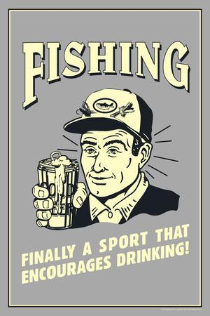 Fishing Finally Sport That Encourages Drinking Funny Retro Plastic Sign