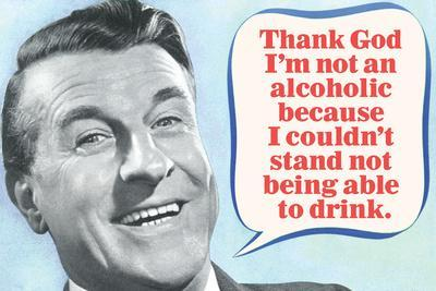Thank God I'm Not An Alcoholic Able To Drink Funny Plastic Sign