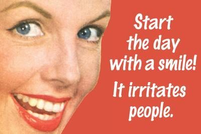 Start Day With A Smile It Irritates People Funny Plastic Sign