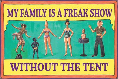 My Family is a Freak Show Without the Tent Funny Plastic Sign