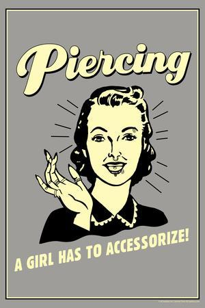 Piercing A Girl Has To Accessorize Funny Retro Plastic Sign