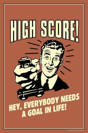 High Score Everybody Needs A Goal In Life Funny Retro Plastic Sign