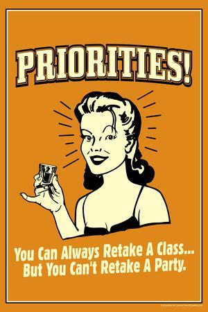 Priorities Can Retake A Class But Not A Party Funny Retro Plastic Sign
