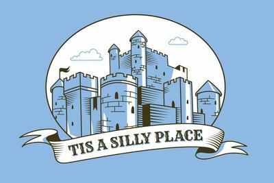 Tis a Silly Place Snorg Tees Plastic Sign