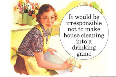 Irresponsible Not To Make House Cleaning Drinking Game Funny Plastic Sign