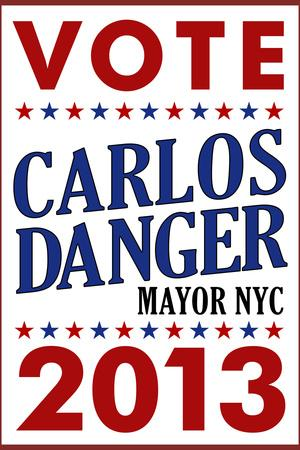 Carlos Danger For Mayor NYC Campaign Plastic Sign