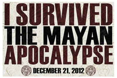 I Survived the Mayan Apocalypse 12/21/2012 Plastic Sign