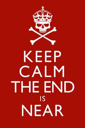 Keep Calm The End Is Near Plastic Sign