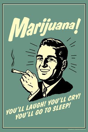 Marijuana You'll Laugh Cry Go To Sleep Funny Retro Plastic Sign