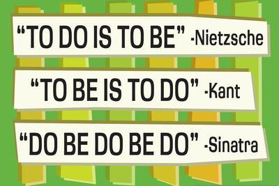 To Do Is To Be Nietzsche Kant Sinatra Quote Funny Plastic Sign