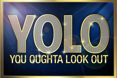 YOLO You Oughta Look Out Plastic Sign