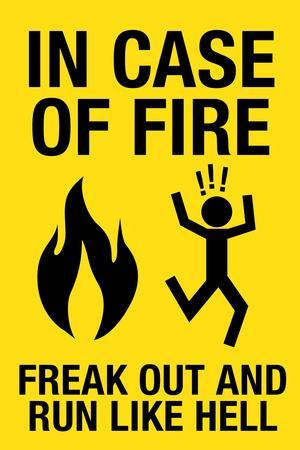 In Case of Fire Freak Out and Run Like Hell Plastic Sign