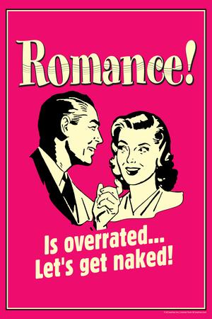 Romance Is Overrated Let's Get Naked Funny Retro Plastic Sign