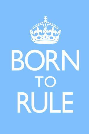 Born To Rule - Blue Baby's Room Plastic Sign