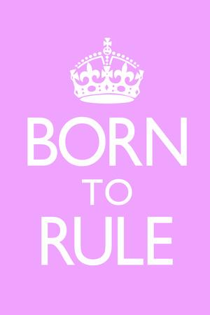 Born To Rule - Pink Baby's Room Plastic Sign