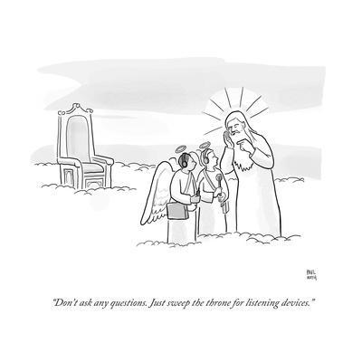 """""""Don't ask any questions. Just sweep the throne for listening devices."""" - Cartoon"""