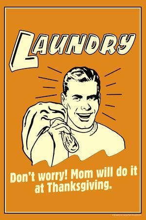 Laundry Mom Will Do It At Thanksgiving Funny Retro Plastic Sign