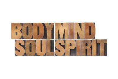 Body, Mind, Soul And Spirit - Vintage Wood Letterpress Printing Block Collage