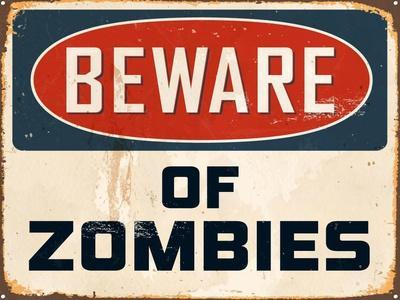 Vintage Design -  Beware of Zombies