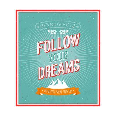 Follow Your Dreams Typographic Design