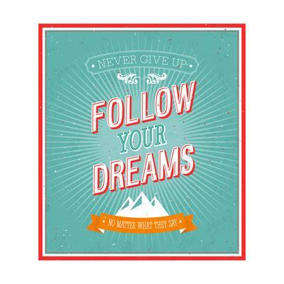 Follow Your Dreams Typographic Design