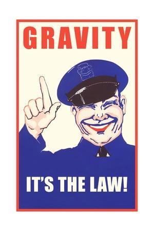 Gravity, It's the Law