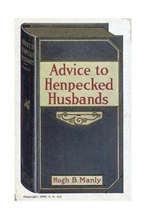 Advice to Henpecked Husbands