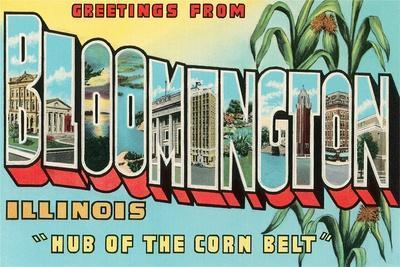Greetings from Bloomington, Illinois, Hub of the Corn Belt