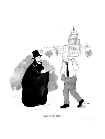 """""""You're too late"""" - Cartoon"""