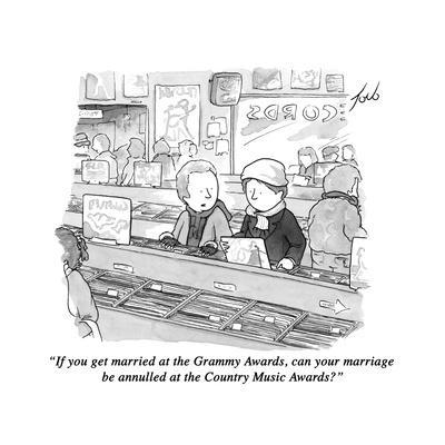 """""""If you get married at the Grammy Awards, can your marriage be annulled at?"""" - New Yorker Cartoon"""