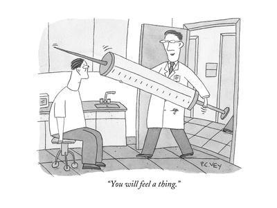 """You will feel a thing."" - New Yorker Cartoon"