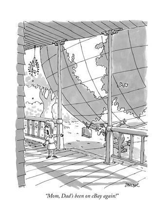 """Mom, Dad's been on eBay again!"" - New Yorker Cartoon"