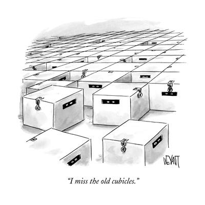 """""""I miss the old cubicles."""" - New Yorker Cartoon"""