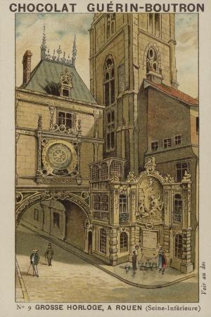 Grosse Horloge, a Rouen, Seine-Inferieure