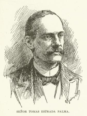 Senor Tomas Estrada Palma