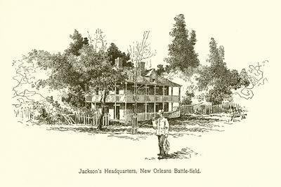 Jackson's Headquarters, New Orleans Battle-Field