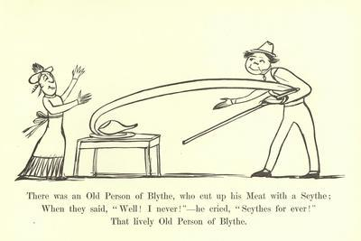 There Was an Old Person of Blythe, Who Cut Up His Meat with a Scythe