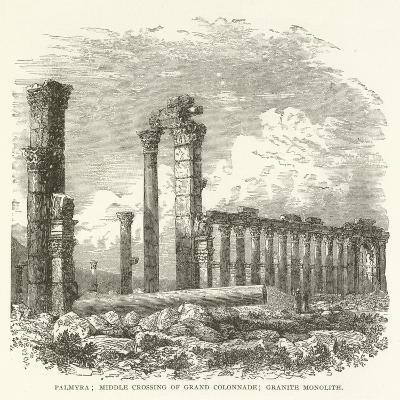 Palmyra; Middle Crossing of Grand Colonnade; Granite Monolith